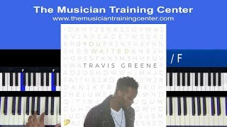 """Piano: How to Play """"You Waited"""" by Travis Greene"""