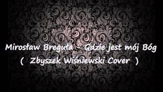 Mirek Breguła - Gdzie jest mój Bóg (Zbyszek Wiśniewski cover)