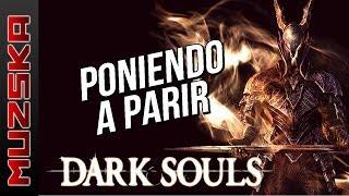 PONIENDO A PARIR ... DARK SOULS