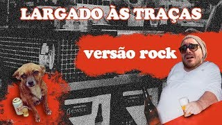 Zé Neto e Cristiano - LARGADO ÀS TRAÇAS (ROCK cover por BC feat. JP Oliveira)