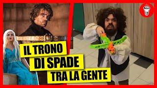 Il Trono Di Spade tra la Gente - [Candid Camera] - theShow