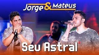 Jorge e Mateus - Seu Astral - [DVD Ao Vivo em Jurerê] - (Clipe Oficial)