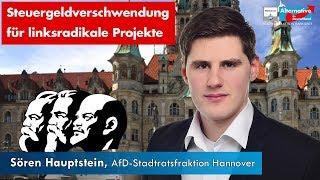 Steuergeldverschwendung für linksradikale Projekte | AfD-Stadtratsfraktion Hannover