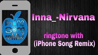inna_-Nirvana_-ringtone with_-(Iphone Song Remix)