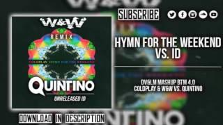 Hymn For The Weekend vs. ID (Dimitri Vegas & Like Mike Mashup BTM 4.0)