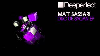 Matt Sassari - Duc De Sagan (Original Mix) [Deeperfect]