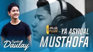 Ya Asyiqal Musthofa (Bikin Baper) - Syakir Daulay