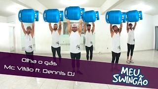 Olha o gás - Mc Vitão Ft. Dennis DJ - coreografia Meu Swingão.