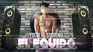 Yucid el Sobrino - EL EQUIPO / Salsa choke 2017