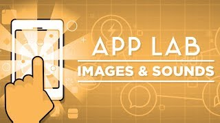 App Lab - Images and Sounds