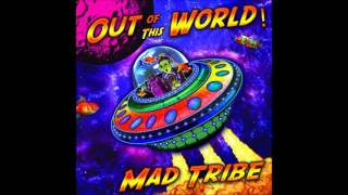 Mad Tribe - Out Of This World (Episode 1) ᴴᴰ