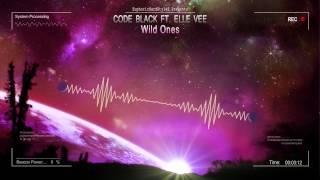 Code Black ft. Elle Vee - Wild Ones [HQ Edit]