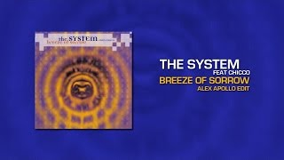 The System Ft. Chicco - Breeze Of Sorrow (Alex Apollo Edit)