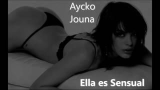 Ella es Sensual// Aycko Ft Jouna // (Audio)