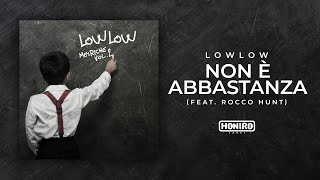 LOWLOW feat. ROCCO HUNT - 09 - NON E' ABBASTANZA ( LYRIC VIDEO )