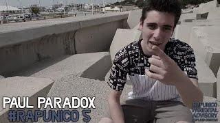 Paul Paradox - #RapUnico 5