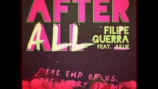 Filipe Guerra Feat. Jullie - After All (Teaser)