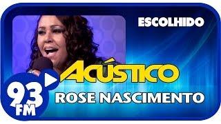 Rose Nascimento - ESCOLHIDO - Acústico 93 - AO VIVO - Janeiro de 2014