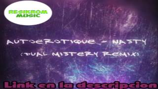 Autoerotique - Nasty (Dual Mistery Remix)