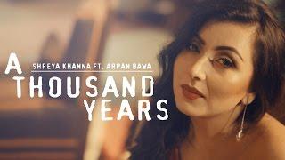Christina Perri - A Thousand Years | Raabta | Mashup Cover | Shreya Khanna ft. Arpan Bawa