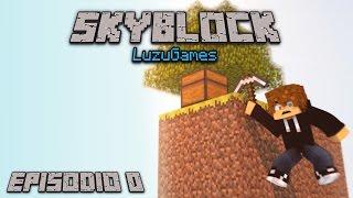 SKYBLOCK Episodio 0 - [LuzuGames]