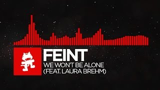 [DnB] - Feint - We Won't Be Alone (feat. Laura Brehm) [Monstercat Release]