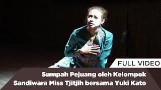 Sumpah Pejuang oleh Kelompok Sandiwara Miss Tjitjih bersama Yuki Kato
