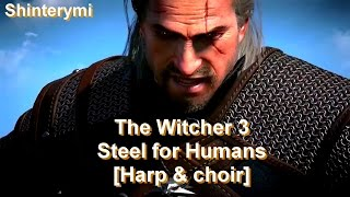 ►THE WITCHER 3 : WILD HUNT◄Steel For Humans / Lazare [Harp & choir epic cover]