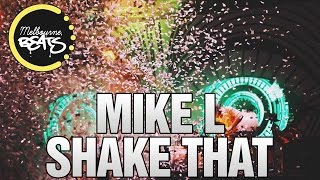 Mike L - Shake That [Exclusive]
