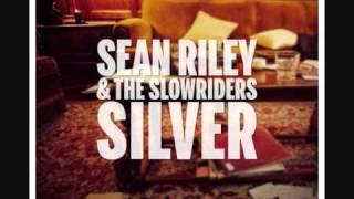 Sean  Riley & The Slowriders - Silver