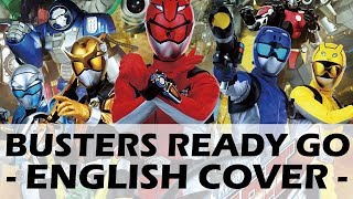 Busters Ready Go! (Original English Cover) - Tokumei Sentai Go-Busters Opening