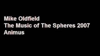 Mike Oldfield - Animus - The Music of The Spheres 2007