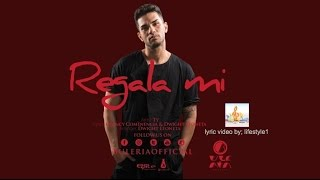 Buleria - Regala Mi Ft Ty (lyrics)