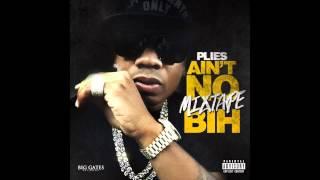 Plies - I Got It [Ain't No Mixtape Bih]