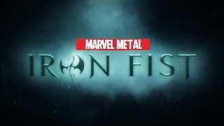 Iron Fist Intro Metal