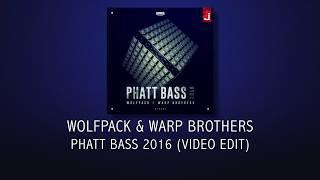 Wolfpack & Warp Brothers - Phatt Bass 2016 (Video Edit)