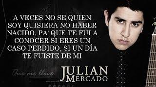 (LETRA) ¨QUE ME LLEVE EL DIABLO¨ - Julian Mercado (Lyric Video) (2017)