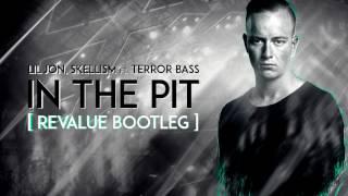 Lil Jon, Skellism - In The Pit ft. Terror Bass (Revalue bootleg)