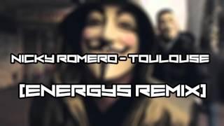 Nicky Romero - Toulouse (Energys Remix)