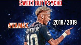 Neymar jr skills/ava max/(sweet but psycho)