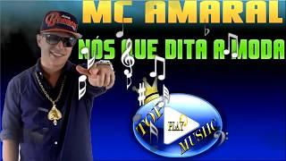 MC AMARAL - NÓS QUE DITA A MODA ♪(DOWNLOAD)♫
