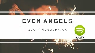 Scott McGoldrick - Even Angels... (Music Video)