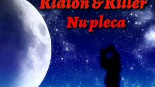 Kldion Feat Killer - Nu pleca