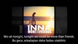 Inna More Than Friends lyrics Türkçe Altyazı (Turkish-English Sub.)