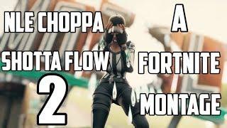 "Fortnite Montage ""Shotta Flow 2"" (NLE Choppa)"