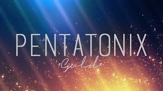 PENTATONIX - GOLD (LYRICS)