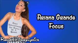 Ariana Grande - Focus - (Lyrics On Screen)
