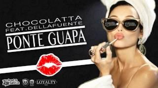 Chocolatta feat. Dellafuente - Ponte guapa