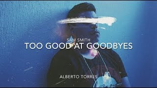 too Good At Goodbyes - Sam Smith [VERSION ESPAÑOL]