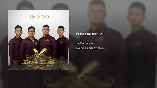 Los De La Isla - Ya Se Fue Manuel (En Vivo) Cover
